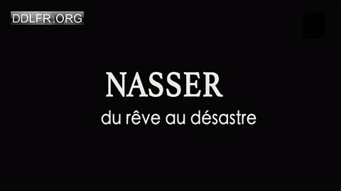 Nasser du rêve au désastre