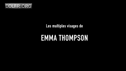 Les multiples visages d'Emma Thompson