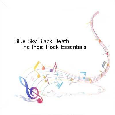 HDTV-X264 Download Links for Blue_Sky_Black_Death-The_Indie_Rock_Essentials-WEB-2009-ENRAGED_iNT