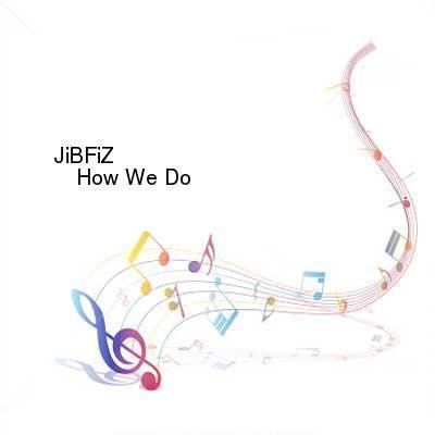 HDTV-X264 Download Links for JiBFiZ-How_We_Do-BF217-WEB-2016-PITY