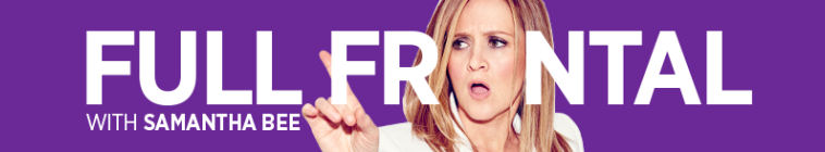 HDTV-X264 Download Links for Full Frontal With Samantha Bee S01E31 720p HDTV x264-MiNDTHEGAP
