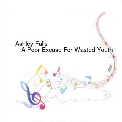 HDTV-X264 Download Links for Ashley_Falls-A_Poor_Excuse_For_Wasted_Youth-WEB-2016-FiH