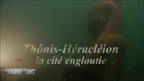 Thônis-Héracléion, la cité engloutie