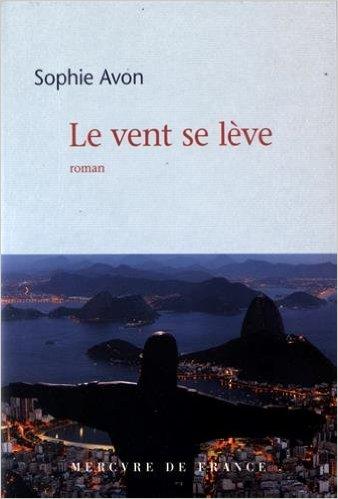 Le Vent Se Lève - Sophie Avon 2016
