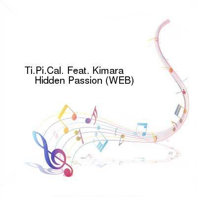 HDTV-X264 Download Links for Ti_Pi_Cal_Feat_Kimara_-_Hidden_Passion-WEB-1997-iDC