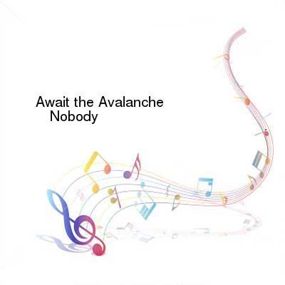 HDTV-X264 Download Links for Await_the_Avalanche-Nobodys_Watching-WEB-2016-ENTiTLED
