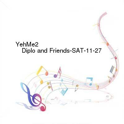 HDTV-X264 Download Links for YehMe2_-_Diplo_and_Friends-SAT-11-27-2016-TALiON