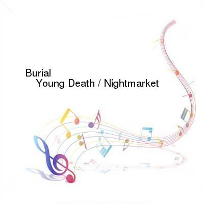 HDTV-X264 Download Links for Burial-Young_Death_-_Nightmarket-HDB100-WEB-2016-BNP