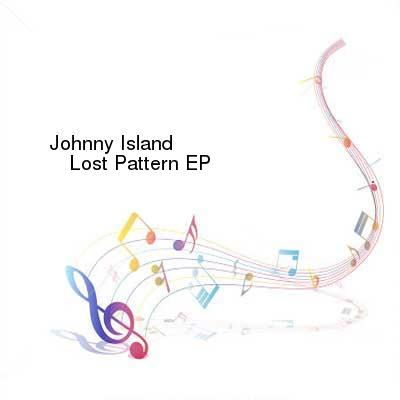 HDTV-X264 Download Links for Johnny_Island-Lost_Pattern_EP-WEB-2016-BPM