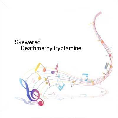 HDTV-X264 Download Links for Skewered-Deathmethyltryptamine-CD-2016-DiTCH
