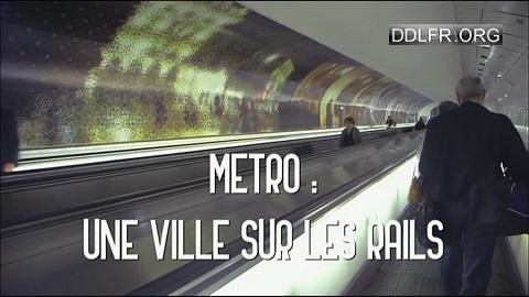 Métro une ville sur les rails