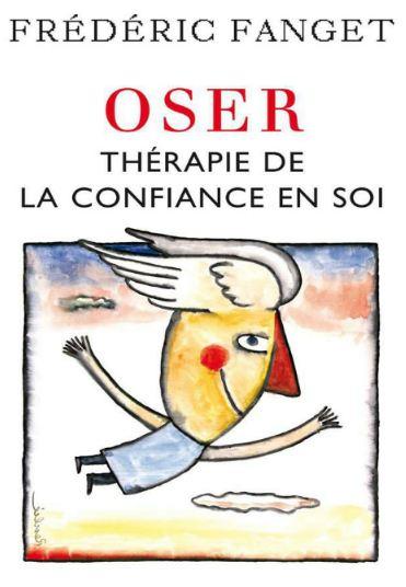 télécharger Oser : Thérapie de la confiance de soi . Odile Jacob