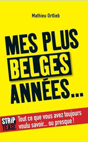 télécharger Mathieu Ortlieb - Mes plus belges années (les coulisses de Strip Tease)