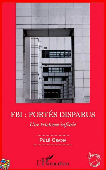 Paul Obadia - FBI ~ Portés disparus ~ Une tristesse infinie