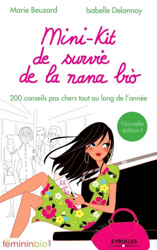 Mini-kit de survie de la nana bio : 200 conseils... Eyrolles