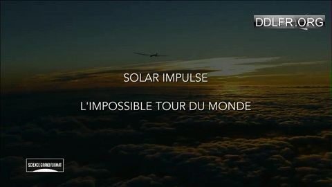 Solar Impulse, l'impossible tour du monde HDTV