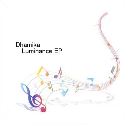 HDTV-X264 Download Links for Dhamika_-_Luminance_EP-WEB-2015-gEm