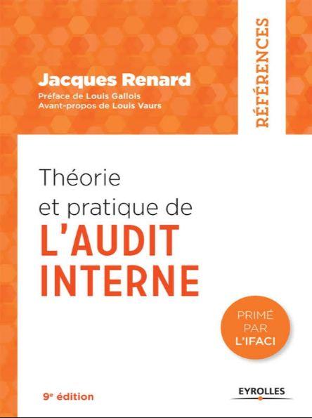 Théorie et pratique de l'audit interne 9e Edition. Eyrolles
