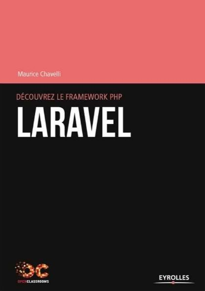 Découvrez le framework PHP Laravel. Eyrolles