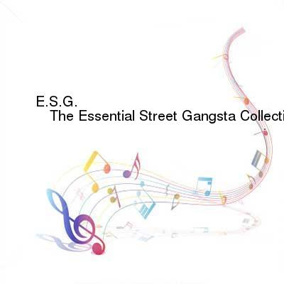 HDTV-X264 Download Links for E.S.G.-The_Essential_Street_Gangsta_Collection-WEB-2009-ESG