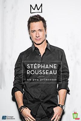 Stephane Rousseau Un Peut Princesse 2016