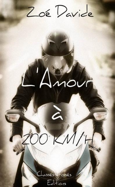 L'Amour A 200 km/h - Zoé Davide 2016