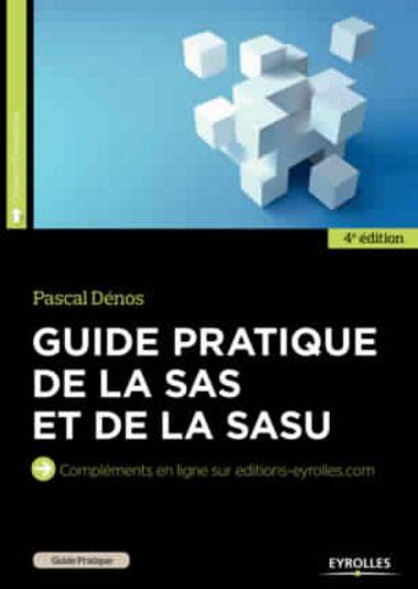 Guide pratique de la SAS et de la SASU ( Octobre 2016 ). Eyrolles