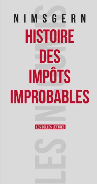 Histoire des impôts improbables. Les Belles Lettres