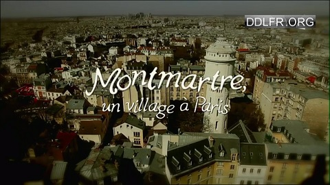 Montmartre, un village à Paris