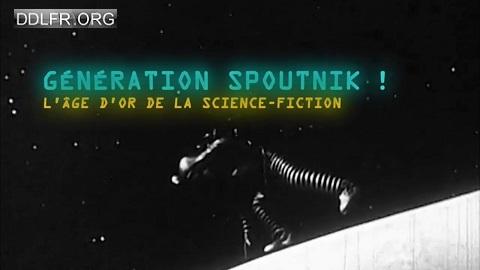 Génération Spoutnik L'âge d'or de la science-fiction