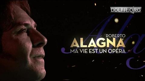 Roberto Alagna, ma vie est un opéra