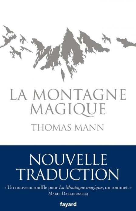 Thomas MANN, La Montagne magique, Nouvelle traduction 2016