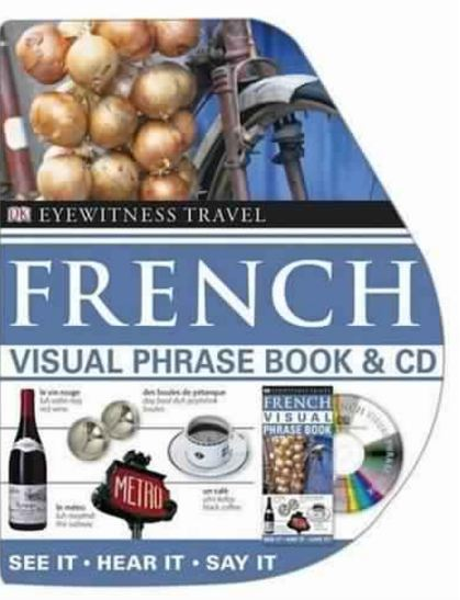 télécharger French Visual Phrase Book: See It! Say It! Live It!