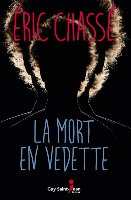 La Mort En Vedette - Eric Chassé 2016