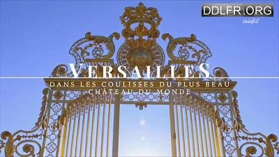 Versailles dans les coulisses du plus beau château du monde