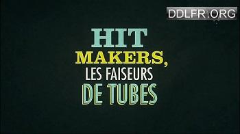 Hitmakers, les faiseurs de tubes