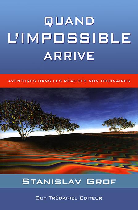 Quand l'impossible arrive - Stanislav Grof