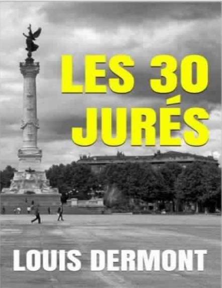 télécharger Les 30 Jurés - Louis Dermont