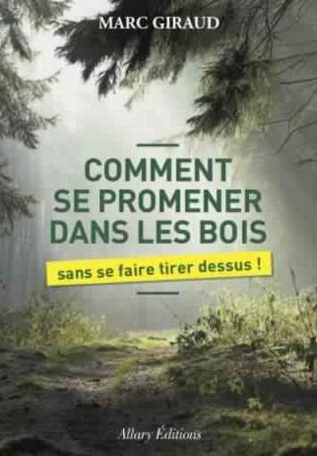 télécharger Giraud, Marc - Comment se promener dans les bois sans se faire tirer dessus