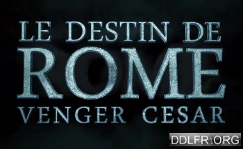 Le destin de Rome uptobox torrent streaming 1fichier uploaded