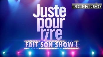 Juste pour rire fait son show 2010-2016 HDTV 720p