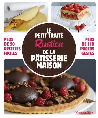 Le Petit Traité Rustica De La Pâtisserie Maison - Martine Soliman