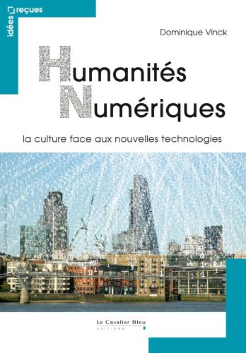 télécharger Humanités numériques : La culture face aux nouvelles technologies
