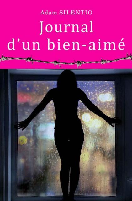 Journal D'Un Bien-Aimé - Adam Silentio