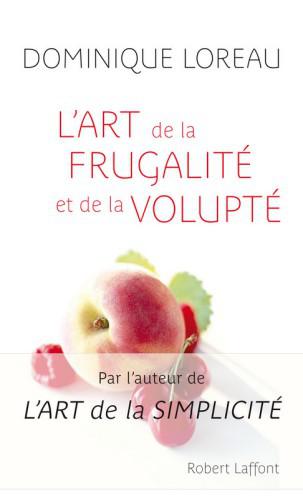 L'Art De La Frugalité Et De La Volupté - Dominique Loreau