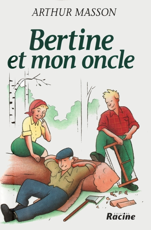 Bertine et mon oncle - Arthur Masson