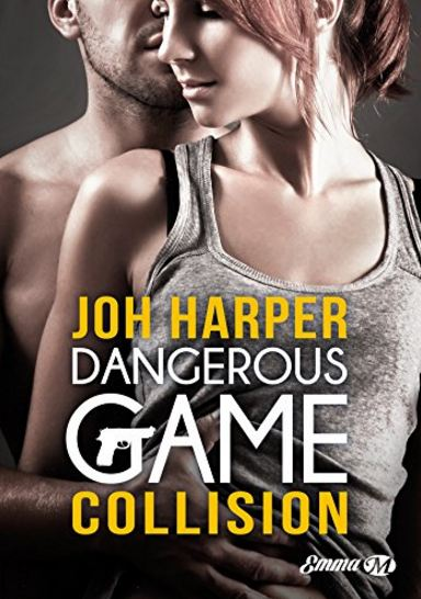 télécharger Collision: Dangerous Game, Tome 1 de Joh Harper 2016