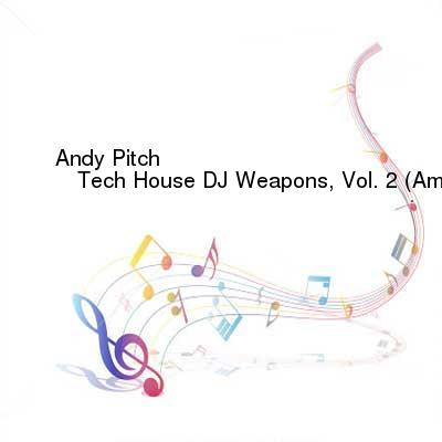 SceneHdtv Download Links for Andy_Pitch-Tech_House_DJ_Weapons_Vol_2_(Amazing_Tunes_For_DJs)-NXT16161-WEB-2017-PITY
