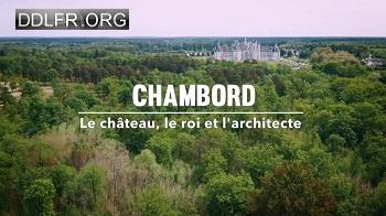 Chambord Le château le roi et l'architecte