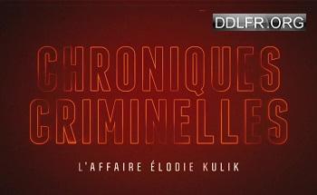 Chroniques criminelles Affaire Elodie Kulik qui a tué la jolie banquière